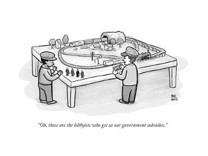 """""""Oh, those are the lobbyists who get us our government subsidies."""" - New Yorker Cartoon by Paul Noth"""