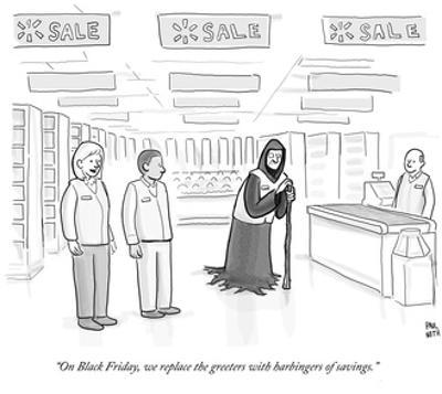 """On Black Friday, we replace the Greeters with Harbingers of Savings."" - Cartoon"