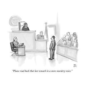 """Please read back that last remark in a more murdery voice."" - New Yorker Cartoon by Paul Noth"
