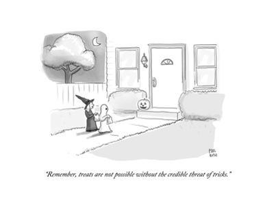 """Remember, treats are not possible without the credible threat of tricks."" - Cartoon"