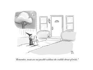 """""""Remember, treats are not possible without the credible threat of tricks."""" - Cartoon by Paul Noth"""