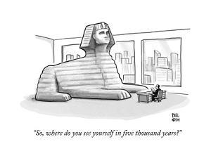"""""""So, where do you see yourself in five thousand years?"""" - New Yorker Cartoon by Paul Noth"""