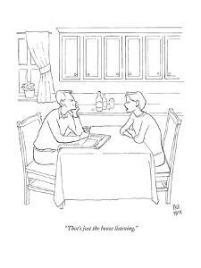 """""""That's just the booze listening.""""  - New Yorker Cartoon by Paul Noth"""