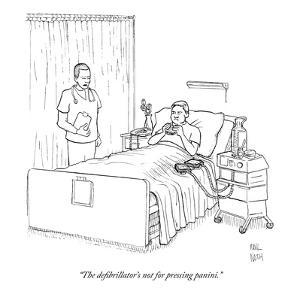 """""""The defibrillator's not for pressing panini."""" - New Yorker Cartoon by Paul Noth"""