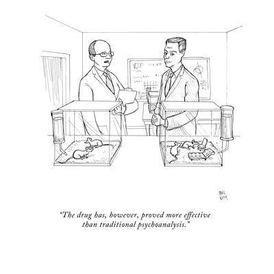 """""""The drug has, however, proved more effective than traditional psychoanaly?"""" - New Yorker Cartoon"""