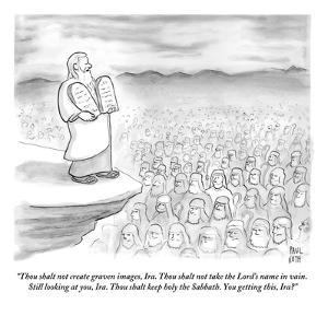 """""""Thou shalt not create graven images, Ira. Thou shalt not take the Lord's ?"""" - New Yorker Cartoon by Paul Noth"""