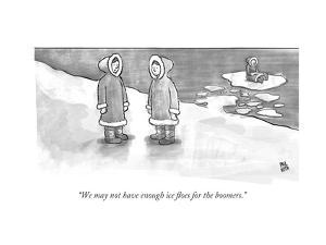"""""""We may not have enough ice floes for the boomers."""" - New Yorker Cartoon by Paul Noth"""