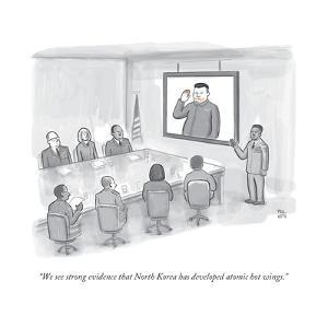 """""""We see strong evidence that North Korea has developed atomic hot wings."""" - New Yorker Cartoon by Paul Noth"""