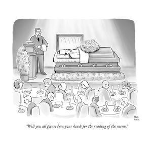 """Will you all please bow your heads for the reading of the menu."" - New Yorker Cartoon by Paul Noth"