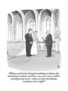 """""""Will you stand by him through humiliating revelation after humiliating re?"""" - New Yorker Cartoon by Paul Noth"""