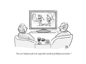 """""""You can't hold yourself to the impossible standards of Hollywood zombies. - Cartoon by Paul Noth"""