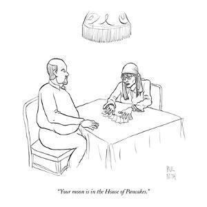 """""""Your moon is in the House of Pancakes."""" - New Yorker Cartoon by Paul Noth"""