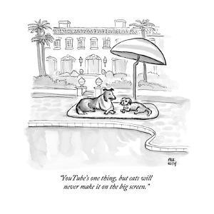 """""""YouTube's one thing, but cats will never make it on the big screen."""" - New Yorker Cartoon by Paul Noth"""