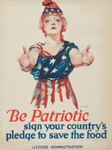 """Be Patriotic: Sign Your Country's Pledge to Save the Food"", 1918 by Paul Stahr"