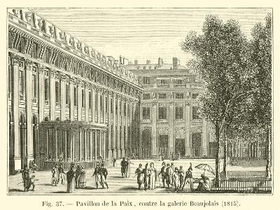 Pavillon De La Paix, Contre La Galerie Beaujolais, 1815--Giclee Print