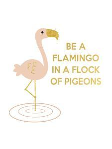 Be a Flamingo by Peach & Gold