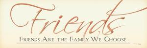 Friends are Family we Choose by Pela Design