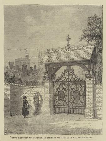 Gate Erected at Windsor in Memory of the Late Charles Knight