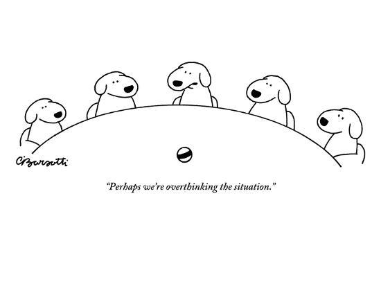 """""""Perhaps we're overthinking the situation."""" - New Yorker Cartoon-Charles Barsotti-Premium Giclee Print"""