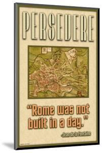 Persevere, Rome Was Not Built in a Day