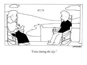 """I miss hating the city."" - New Yorker Cartoon by Pete Holmes"