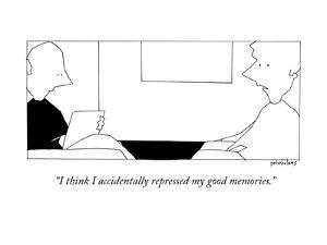 """""""I think I accidentally repressed my good memories."""" - New Yorker Cartoon by Pete Holmes"""