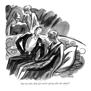 """But my deah, deah girl?you're getting offen the subject."" - New Yorker Cartoon by Peter Arno"