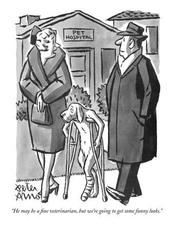 """""""He may be a fine veterinarian, but we're going to get some funny looks."""" - New Yorker Cartoon"""