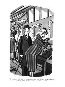 """""""If you're so hell-bent on buying something that belongs to Mr. Hearst, yo?"""" - New Yorker Cartoon by Peter Arno"""