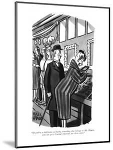 """If you're so hell-bent on buying something that belongs to Mr. Hearst, yo?"" - New Yorker Cartoon by Peter Arno"