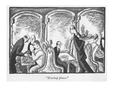 """Ketchup please."" - New Yorker Cartoon"