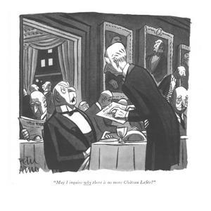 """May I inquire why there is no more Château Lafite?"" - New Yorker Cartoon by Peter Arno"