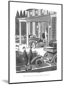 """""""Mrs. Choate's just fine, thank you. How's Mrs. Delano?"""" - New Yorker Cartoon by Peter Arno"""