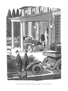 """Mrs. Choate's just fine, thank you. How's Mrs. Delano?"" - New Yorker Cartoon by Peter Arno"