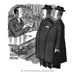"""No, thanks. The black-and-white will do quite nicely."" - New Yorker Cartoon by Peter Arno"