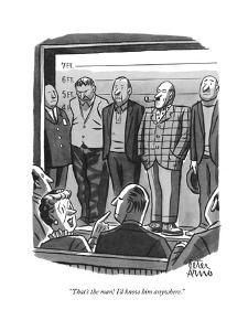 """That's the man! I'd know him anywhere."" - New Yorker Cartoon by Peter Arno"