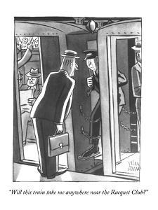 Wealthy man to conductor. - New Yorker Cartoon by Peter Arno