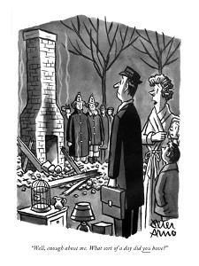 """Well, enough about me. What sort of a day did you have?"" - New Yorker Cartoon by Peter Arno"