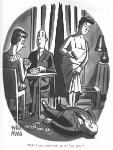 """Well, I guess that breaks up our little game."" - New Yorker Cartoon by Peter Arno"