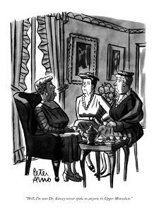 """Well, I'm sure Dr. Kinsey never spoke to anyone in Upper Montclair."" - New Yorker Cartoon by Peter Arno"