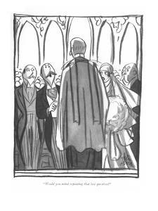 """Would you mind repeating that last question?"" - New Yorker Cartoon by Peter Arno"