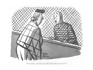 """""""You mean to say there was a file in that cake you sent me!"""" - New Yorker Cartoon by Peter Arno"""