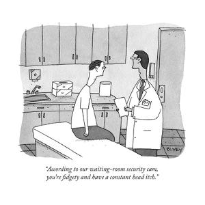 """According to our waiting-room security cam, you're fidgety and have a con..."" - New Yorker Cartoon by Peter C. Vey"