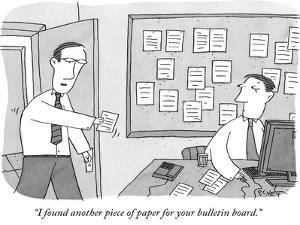 An employee in an office hands his boss a piece of paper. A bulletin board? - New Yorker Cartoon by Peter C. Vey