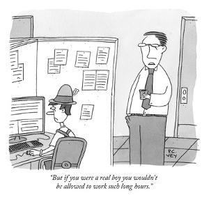 """""""But if you were a real boy you wouldn't be allowed to work such long hour - New Yorker Cartoon by Peter C. Vey"""