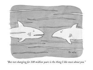 """""""But not changing for 100 million years is the thing I like most about you - Cartoon by Peter C. Vey"""