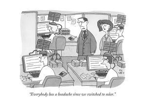 """Everybody has a headache since we switched to solar."" - New Yorker Cartoon by Peter C. Vey"