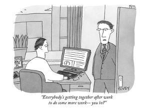 """Everybody's getting together after work to do some more work?you in?"" - New Yorker Cartoon by Peter C. Vey"