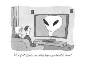 """First of all, if you're not sitting down, you should sit down."" - New Yorker Cartoon by Peter C. Vey"