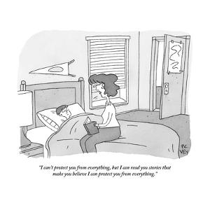 """I can't protect you from everything, but I can read you stories that make?"" - New Yorker Cartoon by Peter C. Vey"
